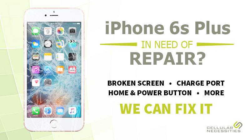 iphone-6s-plus-repair-cellular-necessities